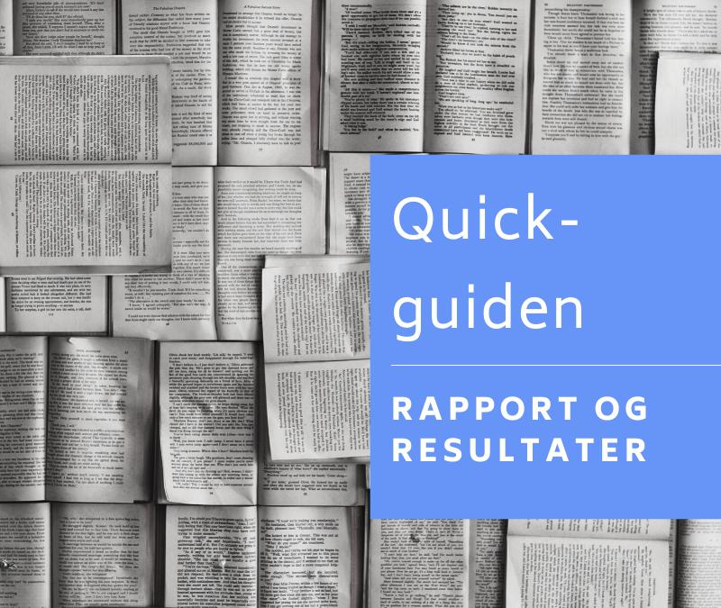 Rapport og resultater – Quick-guiden
